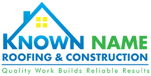 Known Name Roofing & Construction